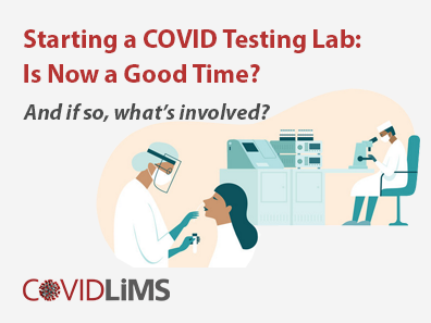 Starting a COVID Testing Lab: Is Now a Good Time?